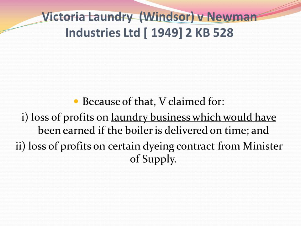 Victoria Laundry (Windsor) v Newman Industries Ltd [ 1949] 2 KB 528